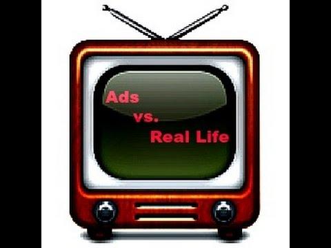 Ads vs. Real Life