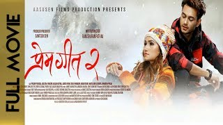 PREM GEET 2 | New Nepali Full Movie 2018/2075 | Ft. Pradeep Khadka, Ashlesha Thakuri