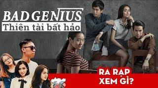 Bad Genius (Thiên Tài Bất Hảo): Phim Thái Lan hay nhất từng xem - RA RẠP XEM GÌ