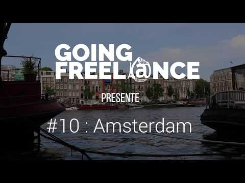 GOING FREELANCE #10 : AMSTERDAM