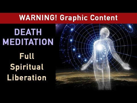Guided Death Meditation - Full Spiritual Liberation (WARNING: Graphic Content!)
