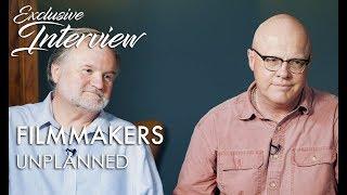 UNPLANNED Interview: Filmmakers