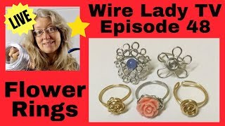 DIY Flower Rings 🌸 LIVESTREAM REPLAY Wire Lady TV Episode 48