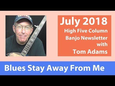 Blues Stay Away From Me  Banjo Breaks by Tom Adams @ Banjo.com