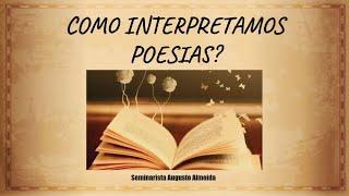 Como Interpretamos Poesia?