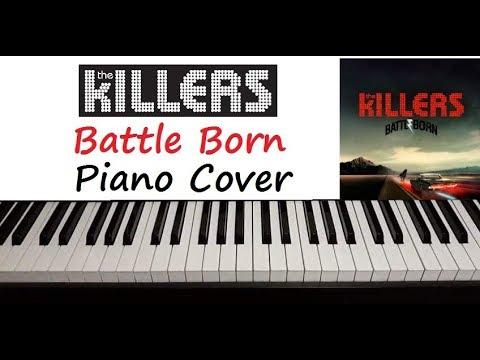"""The Killers - """" Battle Born """" Piano Cover"""