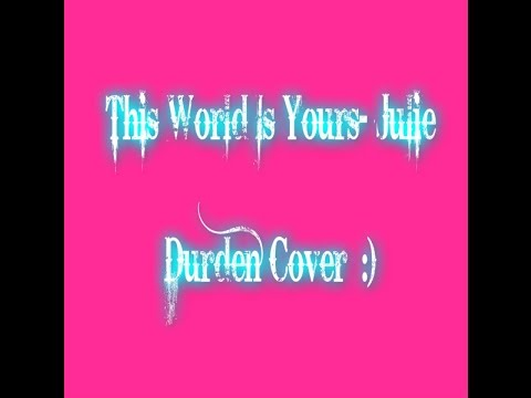 This World Is Yours- Julie Durden (Amber Paige Cover)