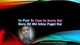 Mera Dil Bhi Kitna Pagal Hai For Male Singers