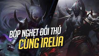 Bóp nghẹt đối thủ cùng Irelia đường trên | Cầm Irelia đi top | Irelia vs Aatrox