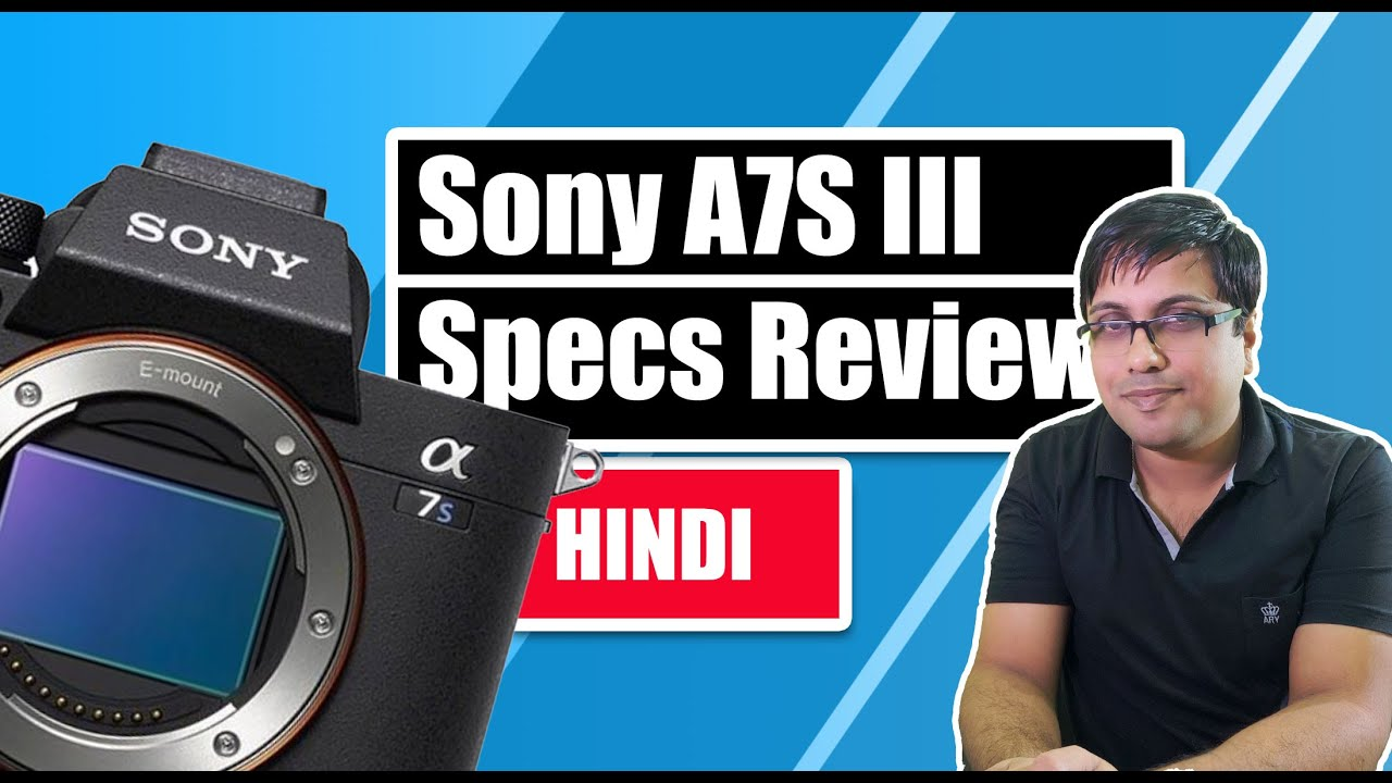 Sony A7S III Specs Review Hindi