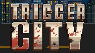 Trigger City - iOS Game Like River City Ransom / Double Dragon