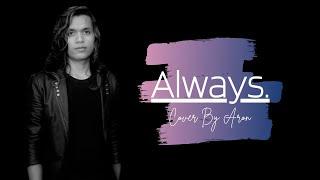 Always - Bon Jovi  Cover By Aroen