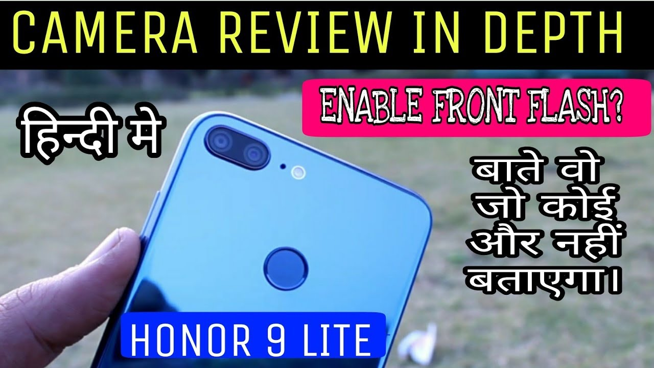 Honor 9 Lite Full Camera review in depth (hindi) Front flash fully explained