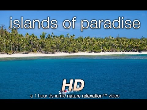 """Islands of Paradise"" 1 Hour  in the  Fiji Islands (w Nature Sounds) Tropical Relaxation Video 1080p"