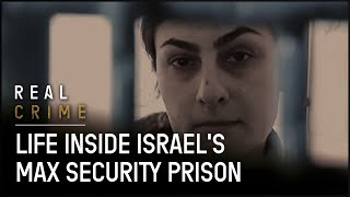 Prison Documentary | Life Inside Israel's Maximum Security Prison  | Real Crime