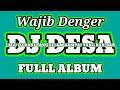 DJ DESA FULL ALBUM TERBARU 2020 🎶 DJ VIRAL TERBARU 2020