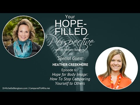 Hope for Body Image: How to Stop Comparing Yourself to Others with Heather Creekmore - Episode 6