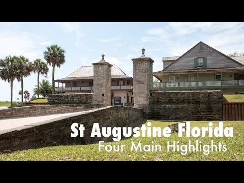St Augustine Florida   The Four Main Highlights