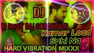 DJ Rajkamal Basti Kamar Load Sahi Na Khesari Lal Yadav Hard Toing Bass Mix Dj Santosh Babu Hi Tech