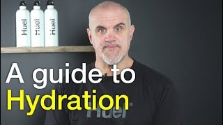 A guide to Hydration - Huel Nutrition