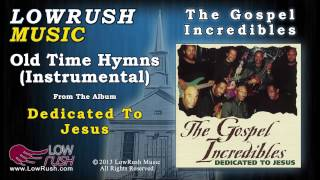 The Gospel Incredibles - Old Time Hymns (Instrumental)