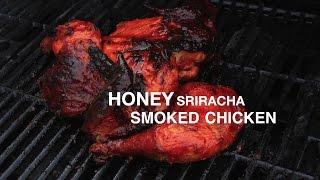 Honey Sriracha Smoked Chicken
