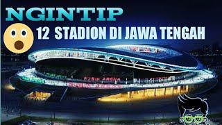 NGINTIP 12 STADION DI JAWA TENGAH