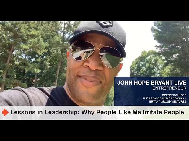 Lessons in Leadership: Why People Like Me Irritate People.