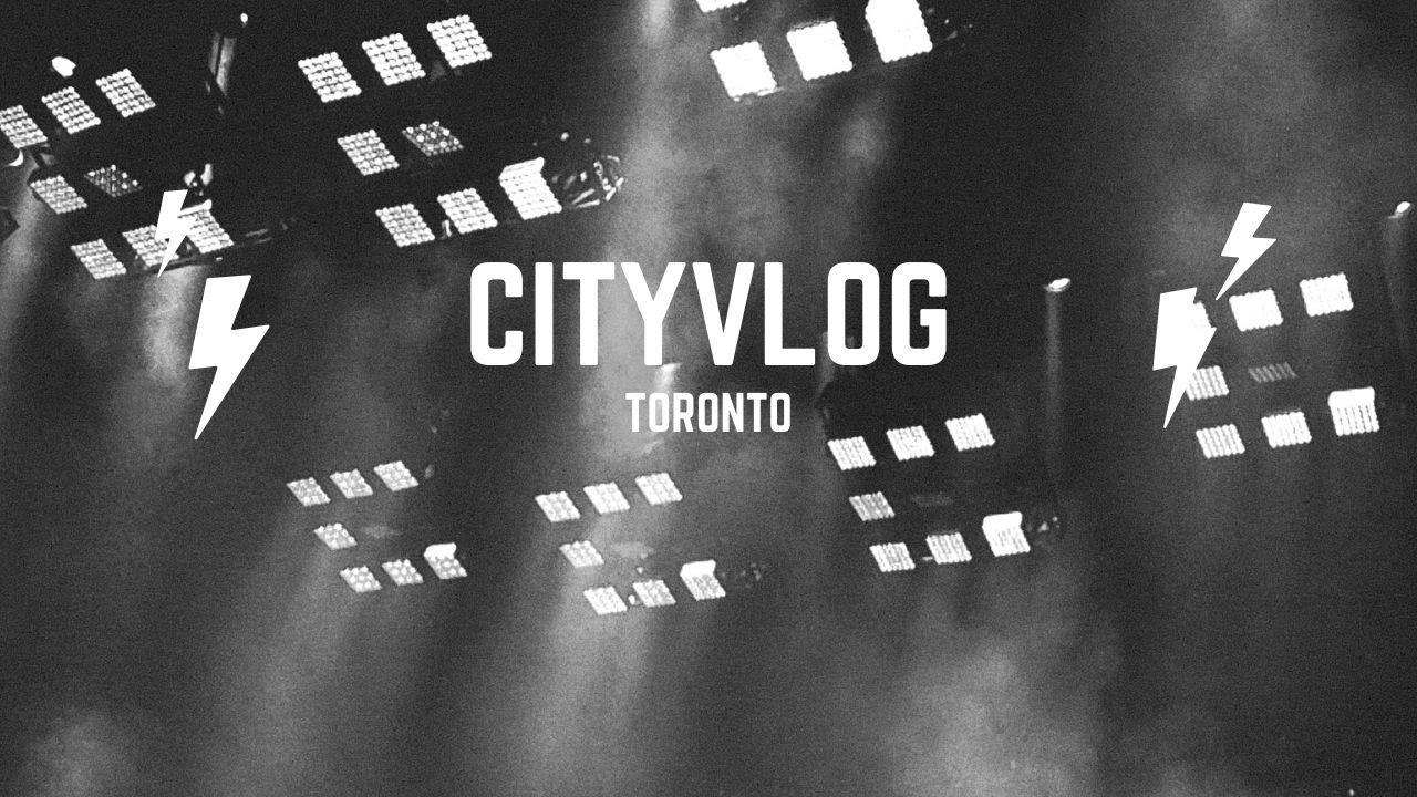 CityVlog Toronto | Episode 1