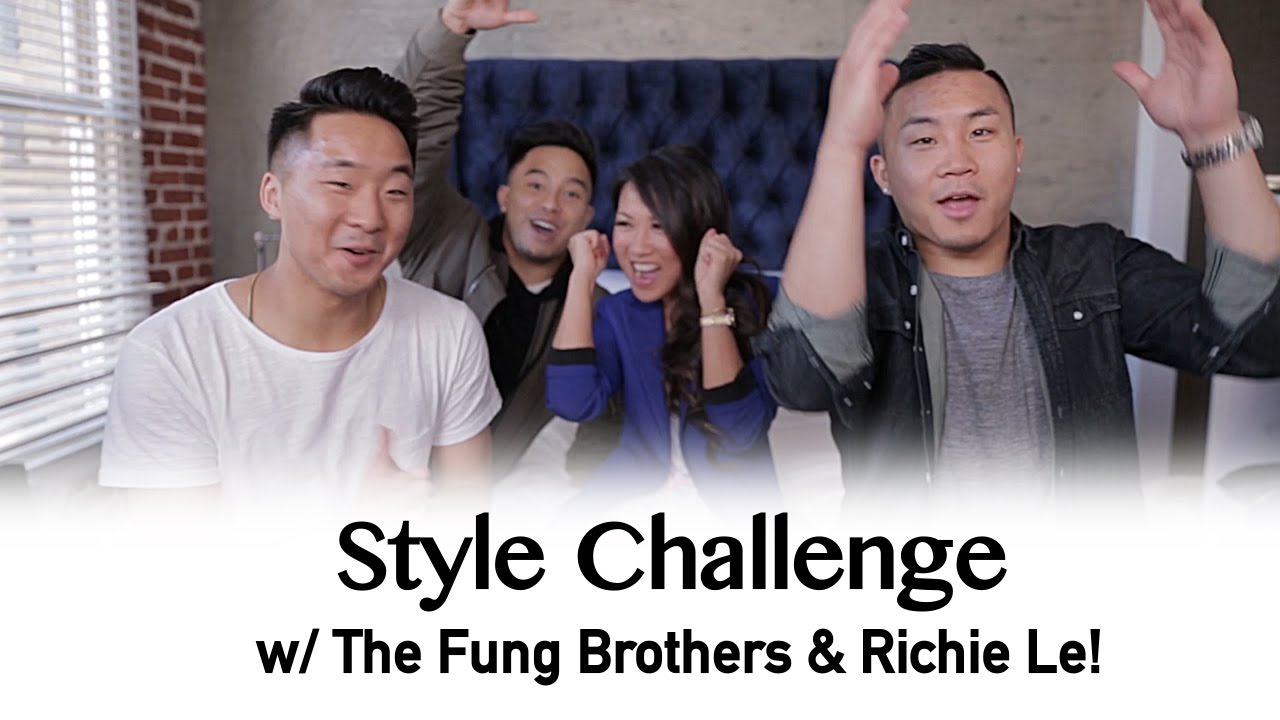 Style Challenge with The Fung Brothers & Richie Le