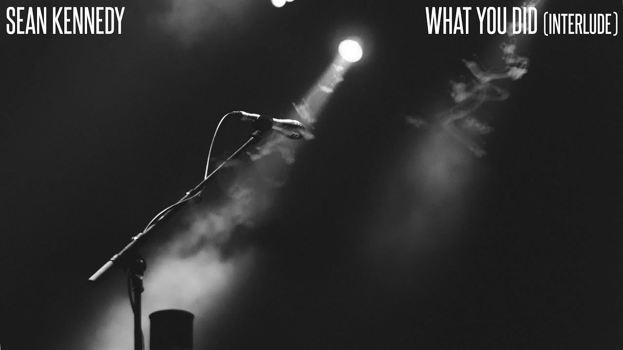 Sean Kennedy - What You Did (Interlude) [Lyric Video]