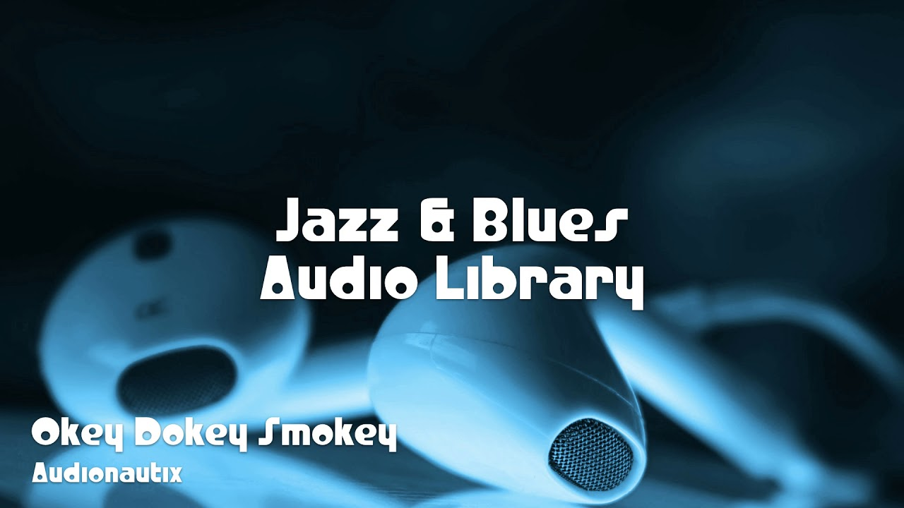 🎵 Okey Dokey Smokey - Audionautix 🎧 No Copyright Music 🎶 Jazz & Blues  Music