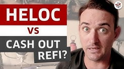 HELOC vs CASH OUT REFINANCE - How To Buy A House! (REAL ESTATE 2019 PART 2)