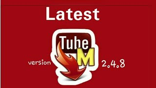 Latest tube mate download||version 2.4.8 ||