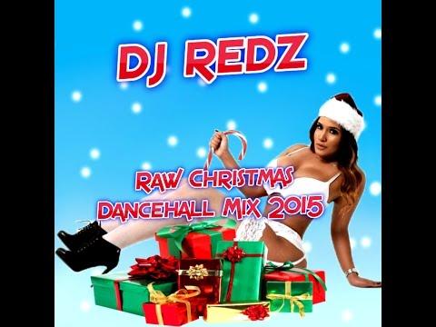DJ REDZ - RAW CHRISTMAS DANCEHALL MIX 2015