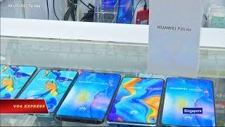 Truyền hình VOA 22/5/19: Phản ứng của người Việt về việc Mỹ chế tài Huawei