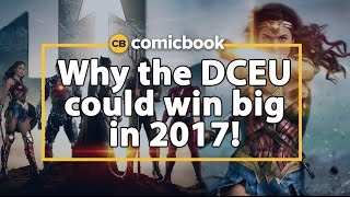 Could The DCEU Win Big In 2017?!