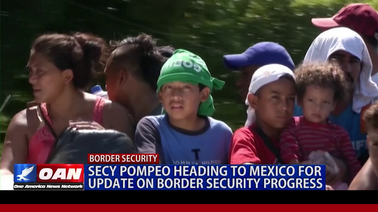 Secy Pompeo heading to Mexico for update on border security progress
