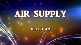 Here I Am + Air Supply + Lyrics/HD