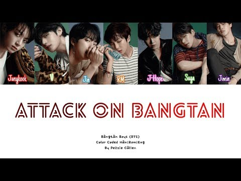 BTS (방탄소년단) - Attack on Bangtan/The rise of Bangtan LYRICS [Color Coded_Han_Rom_Eng]