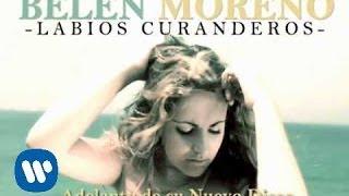 BELEN MORENO Labios Curanderos YouTube Videos