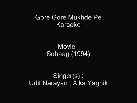 Gore Gore Mukhde Pe - Karaoke - Suhaag (1994) - Udit Narayan ; Alka Yagnik