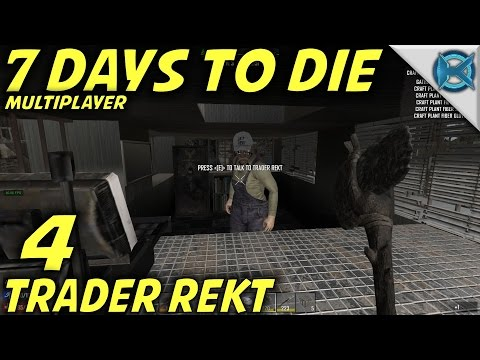 "7 Days to Die -Ep. 4- ""Trader Rekt"" -Multiplayer w/GameEdged Let's Play- Alpha 15 (S15)"