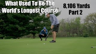 The Poor Play Continues - Playing What Used To Be The World's Longest Golf Course - Part 2