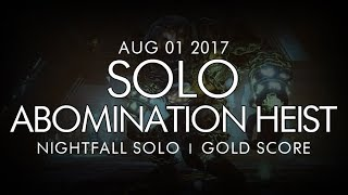Destiny -  Solo Abomination Heist Nightfall (Gold) -  August 1, 2017 - Weekly NF Solo