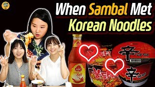 FIND A BEST COMBINATION of SAMBAL & KOREAN CUP NOODLES!