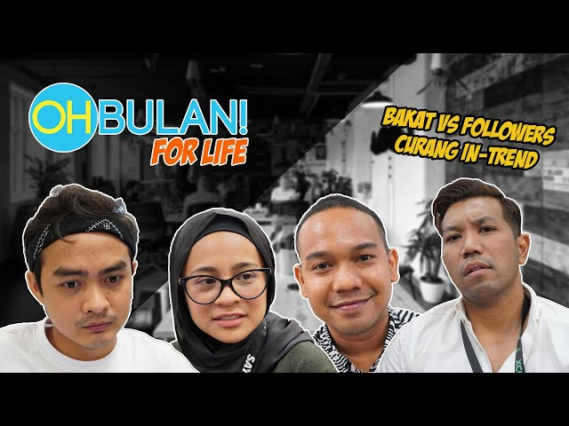 OHBULAN! For Life Edisi: Curang In-Trend, Bakat VS Followers, Amat Kaki Bangku