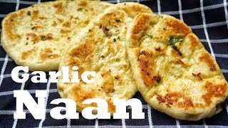 Garlic Naan Recipe From Scratch Delicious For Kids And Grown Ups
