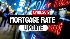 Mortgage Rate Update April 2019