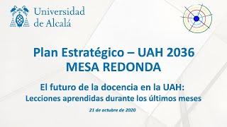 Plan Estratégico UAH 2036 · El futuro de la docencia en la UAH: Lecciones aprendidas últimos meses